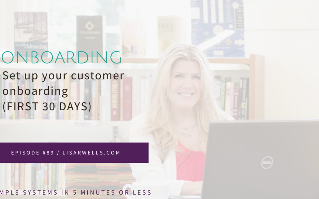 #89: Set Up Your Customer Onboarding (The First 30 Days)