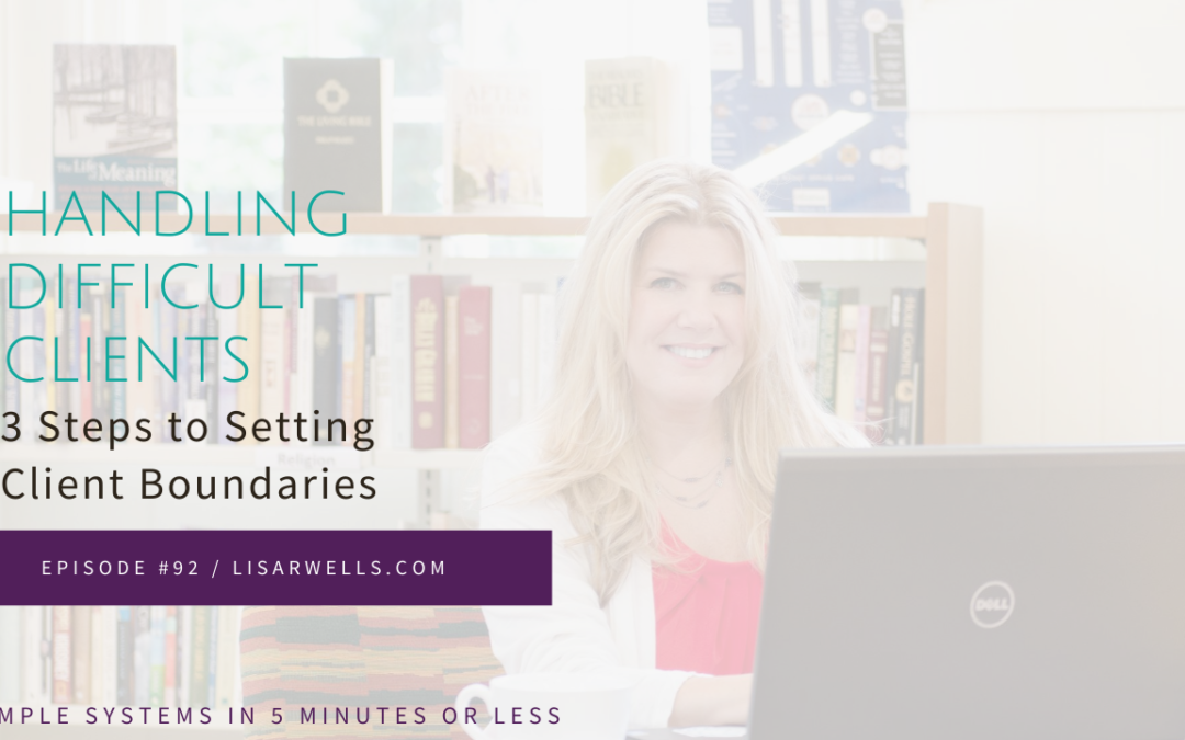 #92: 3 Steps to Setting Client Boundaries