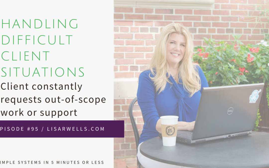 #95: What to do if a client constantly requests out-of-scope work or support