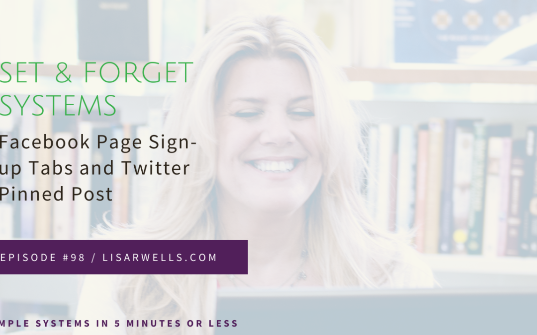 """#98: """"Set and Forget Systems"""" – Facebook Page Tabs and Twitter Pinned Post"""