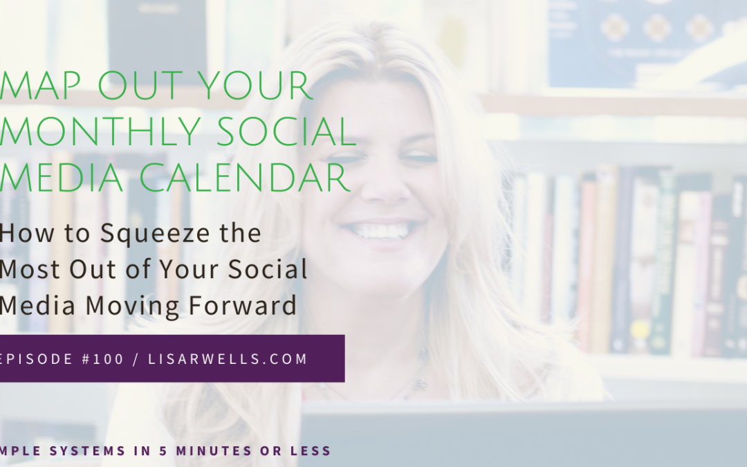 #100: How to squeeze the most out of your social media moving forward
