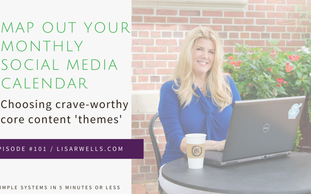 """#101: Choosing crave-worthy core content """"themes"""""""