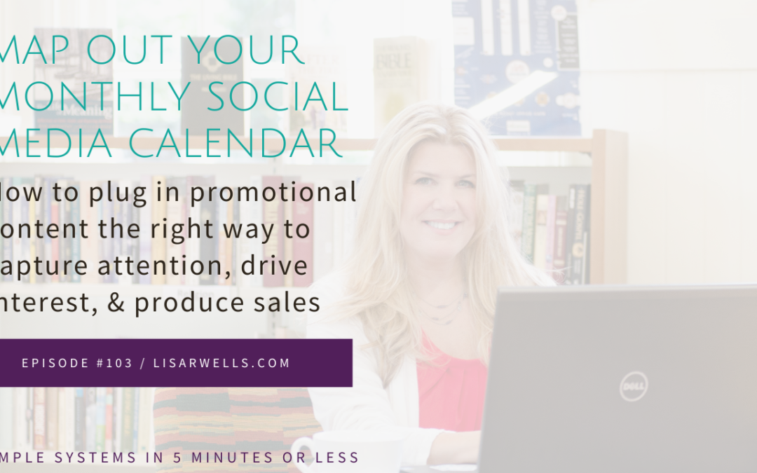 #103: How to plug in promotional content the right way to capture attention, drive interest, and produce sales