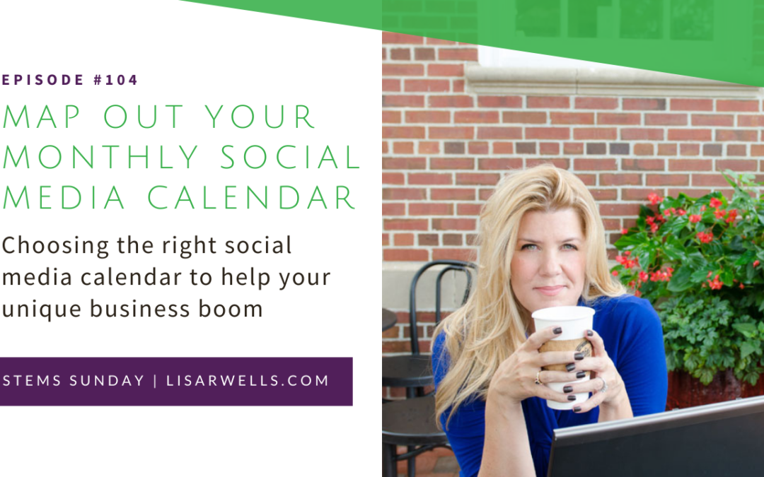 #104: Choosing the right social media calendar to help your unique business boom