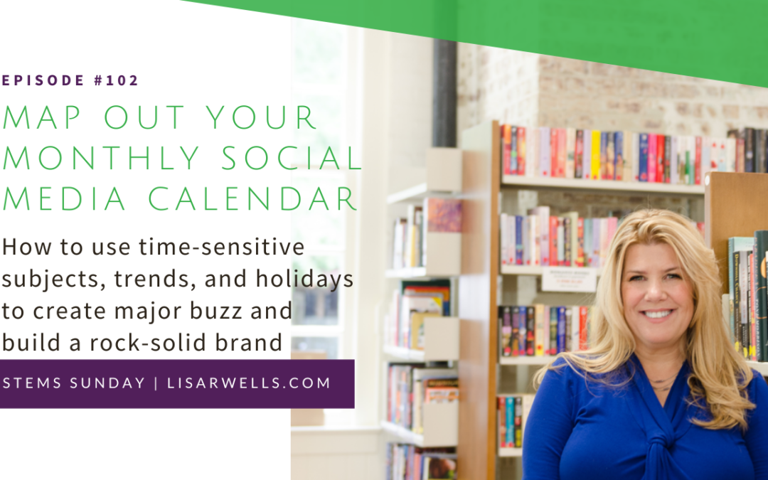 #102: How to use time-sensitive subjects, trends, and holidays to create major buzz and build a rock-solid brand