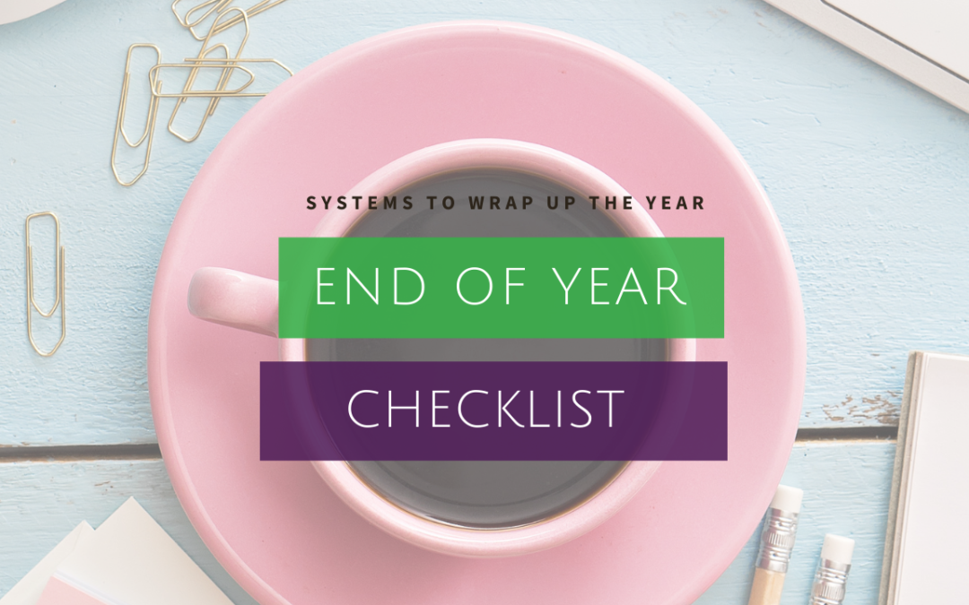 End of Year Checklist – 13 Things to do Before the New Year