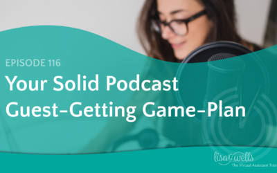 #116: Podcast Guest-Getting Game Plan