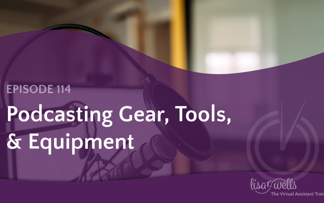 #114: Podcasting Gear, Tools, & Equipment