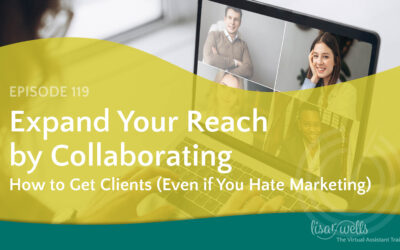 #119: Expanding Your Reach Exponentially by Collaborating