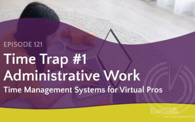 #121: Time Trap #1 – Administrative Work