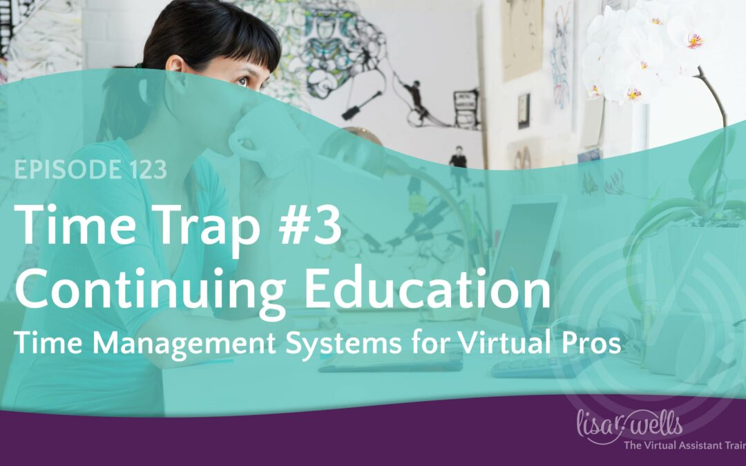 #123: Time Trap #3 – Continuing Education
